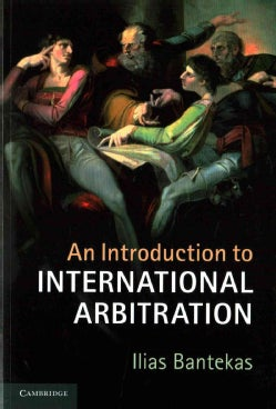 An Introduction to International Arbitration (Paperback)