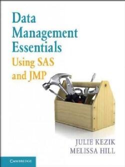 Data Management Essentials Using SAS and JMP (Paperback)