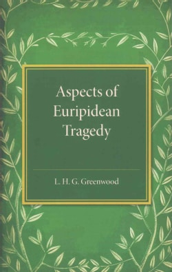 Aspects of Euripidean Tragedy (Paperback)