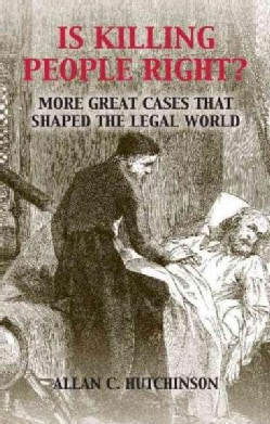 Is Killing People Right?: More Great Cases That Shaped the Legal World (Paperback)