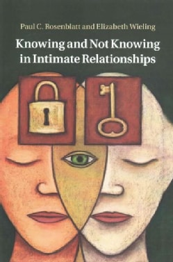 Knowing and Not Knowing in Intimate Relationships (Paperback)