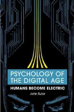 Psychology of the Digital Age: Humans Become Electric (Paperback)