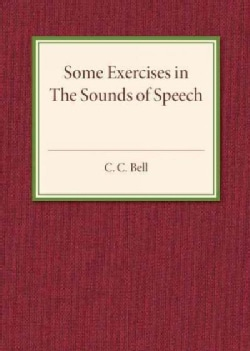 Some Exercises in the Sounds of Speech (Paperback)