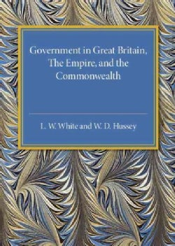Government in Great Britain, the Empire, and the Commonwealth (Paperback)