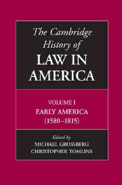 The Cambridge History of Law in America: Early America (1580-1815) (Paperback)