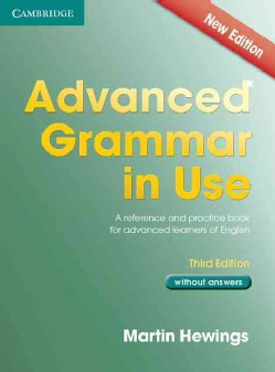 Advanced Grammar in Use: A Reference and Practical Book for Advanced Learners of English: Without Answers (Paperback)