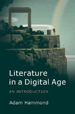 Literature in the Digital Age: An Introduction (Paperback)