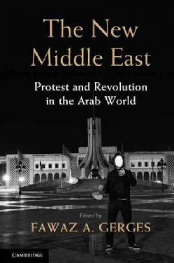 The New Middle East: Protest and Revolution in the Arab World (Paperback)