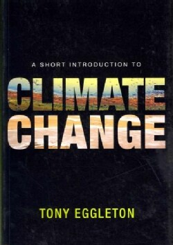 A Short Introduction to Climate Change (Paperback)