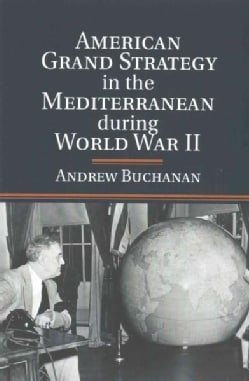 American Grand Strategy in the Mediterranean During World War II (Paperback)