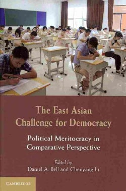 The East Asian Challenge for Democracy: Political Meritocracy in Comparative Perspective (Paperback)