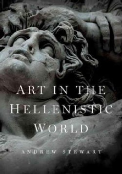 Art in the Hellenistic World: An Introduction (Paperback)