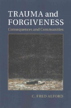 Trauma and Forgiveness: Consequences and Communities (Paperback)