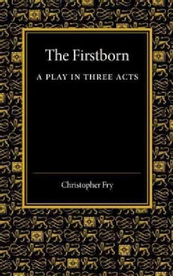 The Firstborn: A Play in Three Acts (Paperback)