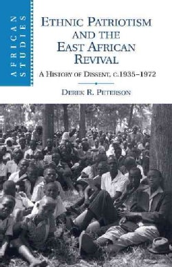 Ethnic Patriotism and the East African Revival: A History of Dissent, c.1935-1972 (Paperback)