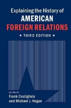 Explaining the History of American Foreign Relations (Paperback)