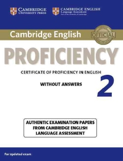 Cambridge English Proficiency 2 Without Answers: Authentic Examination Papers from Cambridge English Language Ass... (Paperback)