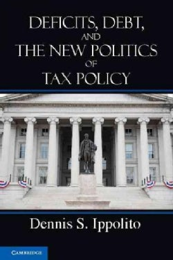 Deficits, Debt, and the New Politics of Tax Policy (Paperback)