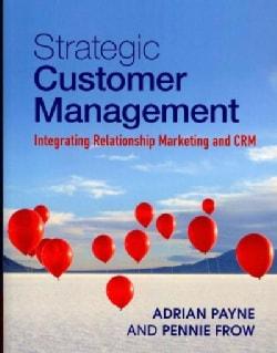 Strategic Customer Management: Integrating Relationship Marketing and CRM (Paperback)