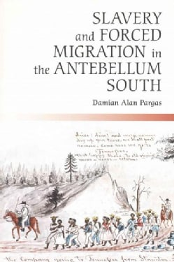 Slavery and Forced Migration in the Antebellum South (Paperback)