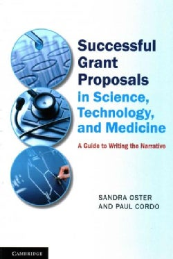 Successful Grant Proposals in Science, Technology and Medicine: A Guide to Writing the Narrative (Paperback)