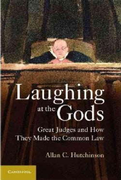Laughing at the Gods: Great Judges and How They Made the Common Law (Paperback)