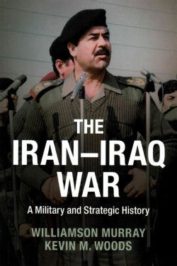 The Iran-Iraq War: A Military and Strategic History (Paperback)