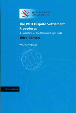 The WTO Dispute Settlement Procedures: A Collection of the Relevant Legal Texts (Paperback)