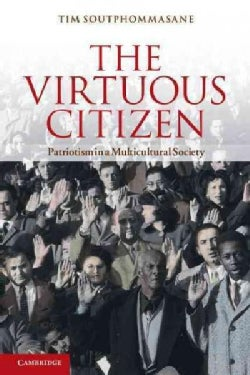 The Virtuous Citizen: Patriotism in a Multicultural Society (Paperback)