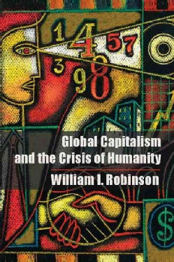 Global Capitalism and the Crisis of Humanity (Paperback)