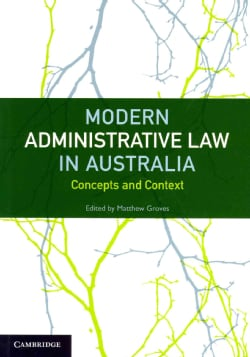 Modern Administrative Law in Australia: Concepts and Context (Paperback)