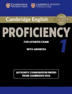 Cambridge English Proficiency 1, with Answers: Authentic Examination Papers from Cambridge ESOL (Paperback)