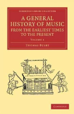 A General History of Music from the Earliest Times to the Present (Paperback)