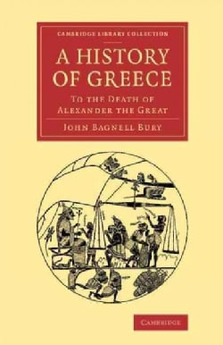 A History of Greece: To the Death of Alexander the Great (Paperback)