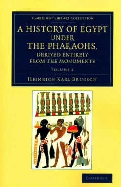 A History of Egypt Under the Pharaohs, Derived Entirely from the Monuments: To Which Is Added a Memoir on the Exo... (Paperback)
