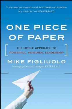One Piece of Paper: The Simple Approach to Powerful, Personal Leadership (Hardcover)