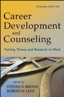Career Development and Counseling: Putting Theory and Research to Work (Hardcover)