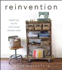 Reinvention: Sewing with Rescued Materials (Spiral bound)