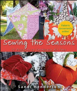 Sewing the Seasons: 23 Projects to Celebrate All Year (Hardcover)