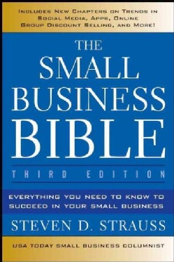 The Small Business Bible: Everything You Need to Know to Succeed in Your Small Business (Paperback)