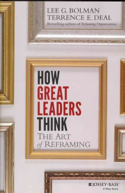 How Great Leaders Think: The Art of Reframing (Hardcover)