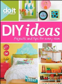 DIY Ideas: Projects and Tips for Every Room  (Paperback)