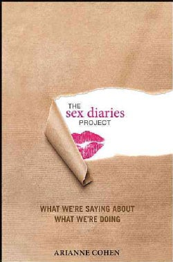 The Sex Diaries Project: What We're Saying About What We're Doing (Hardcover)