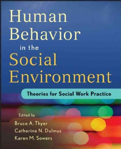 Human Behavior in the Social Environment: Theories for Social Work Practice (Paperback)