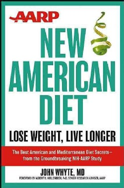 AARP New American Diet: Lose Weight, Live Longer (Hardcover)