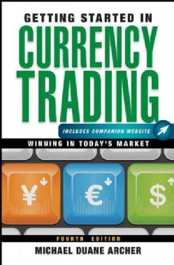Getting Started in Currency Trading: Winning in Today's Market (Paperback)
