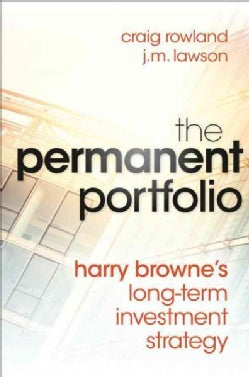 The Permanent Portfolio: Harry Browne's Long-Term Investment Strategy (Hardcover)