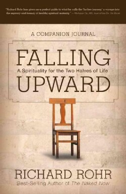 Falling Upward: A Spirituality for the Two Halves of Life: A Companion Journal (Paperback)