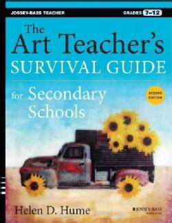 The Art Teacher's Survival Guide for Secondary Schools: Grades 7-12 (Paperback)