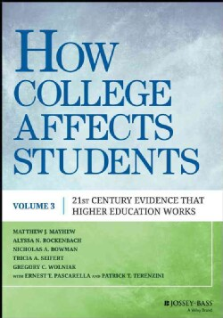 How College Affects Students: 21st Century Evidence That Higher Education Works (Paperback)
